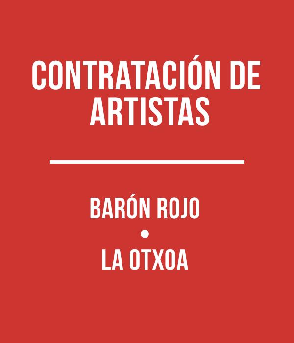 Contratación de artistas: Barón Rojo y La Otxoa